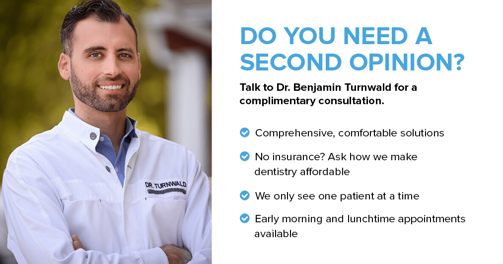 Ad talking about complimentary second opinions are available at Benjamin Turnwald Dentistry